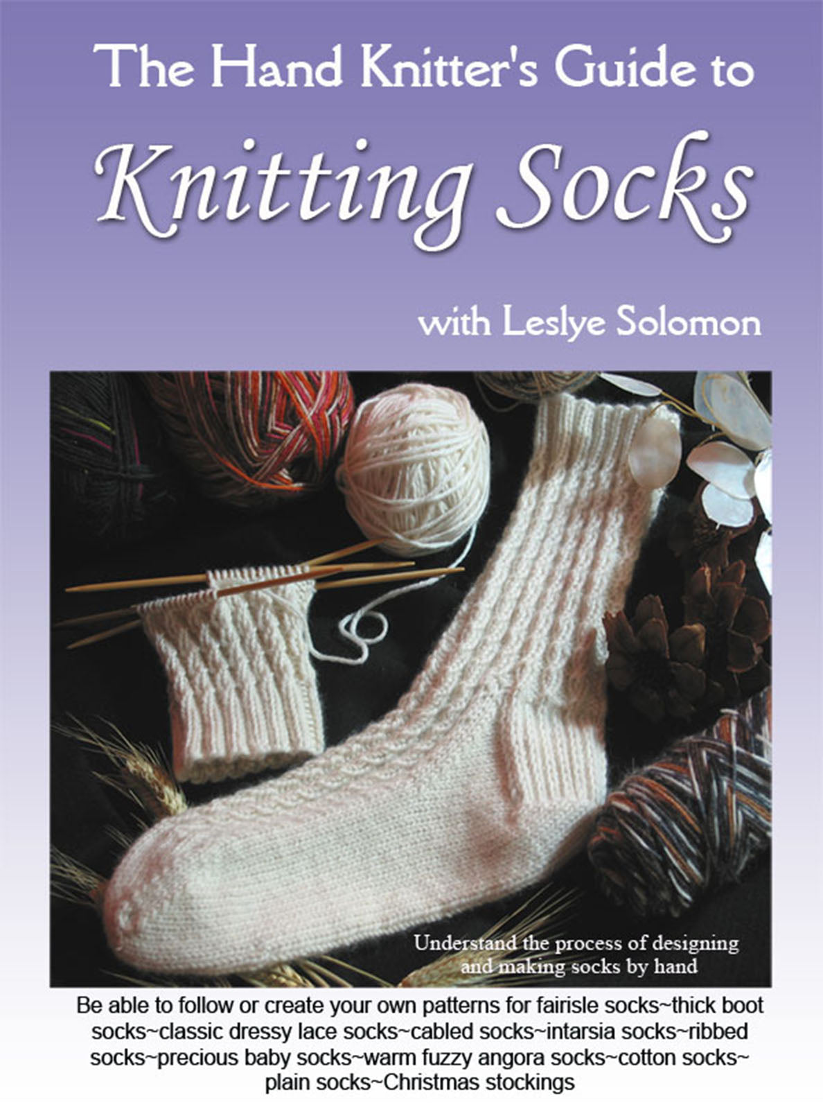 The Hand Knitter's Guide to Knitting Socks DVD by Leslye Solomon