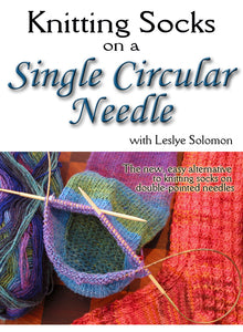 The Hand Knitter's Guide to Knitting Socks on a Single Circular Needle with Leslye Solomon-Digital Download