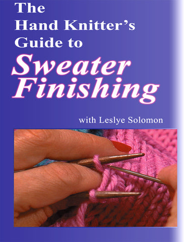 The Hand Knitter's Guide to Sweater Finishing with Leslye Solomon- Digital Download