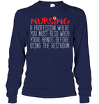 Nursing Wash Hands Before Going Bathroom Long Sleeve Unisex T-Shirt