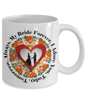 My Bride Forever Coffee Mug