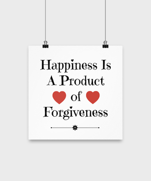 Happiness Is A Product Of Forgiveness Poster