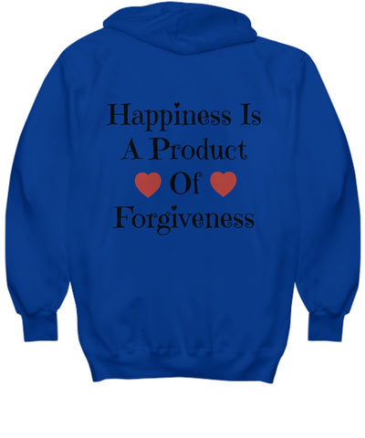 Image of Shirt / Hoodie - Happiness Is A Product Of Forgiveness Hoodies