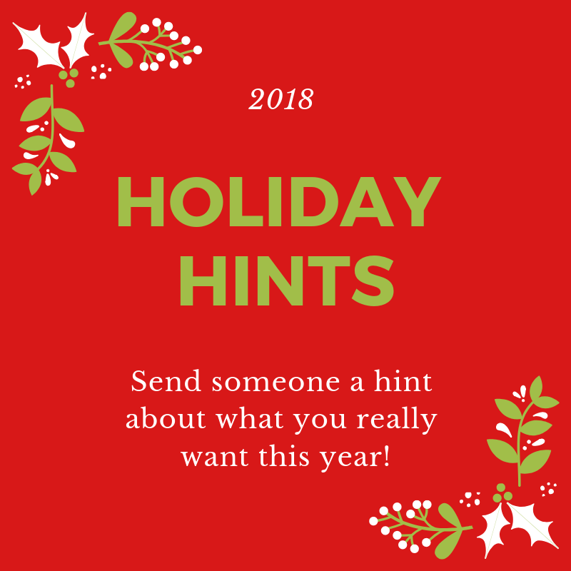 Holiday Hints Are Back!