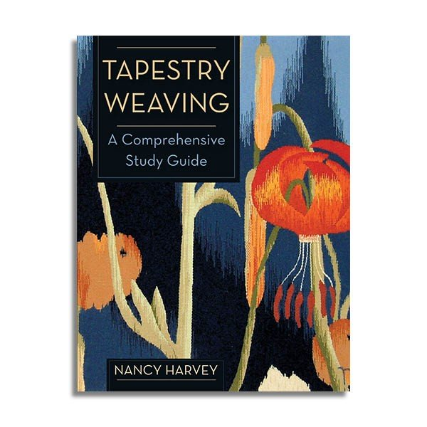 Tapestry Weaving: A Comprehensive Study Guide by Nancy Harvey