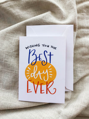 Wishing You the Best Day Ever