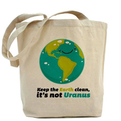 Keep the Earth Clean It's Not Uranus Natural Tote Bag