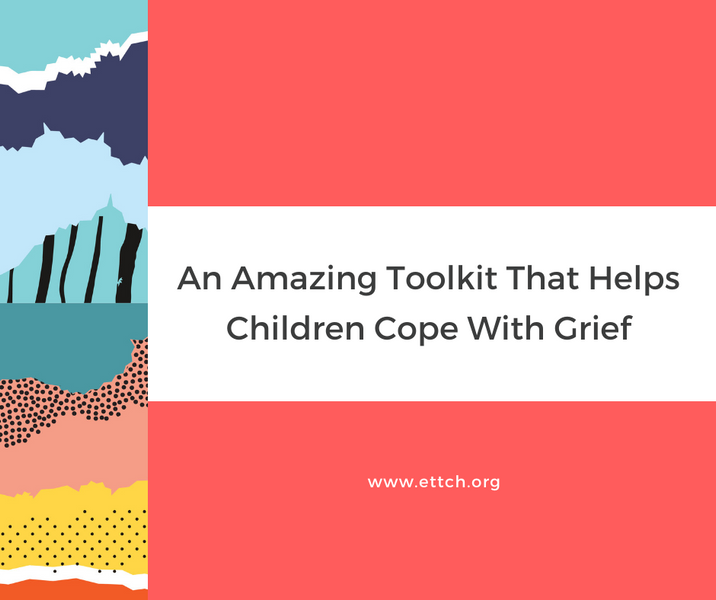 An Amazing Toolkit That Helps Children <br> Cope With Grief