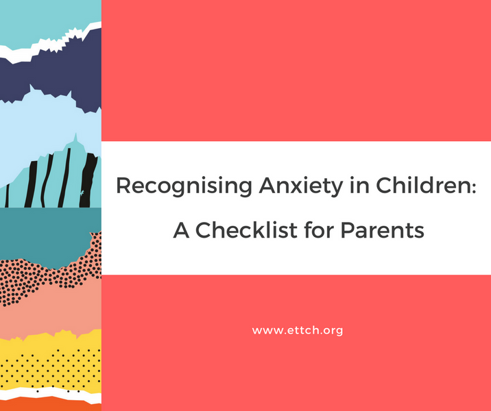 Recognising Anxiety in Children - A Checklist for Parents