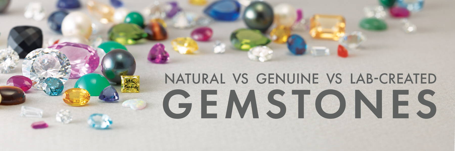 Natural vs Genuine vs Lab-Created Gemstones: What's the Difference?