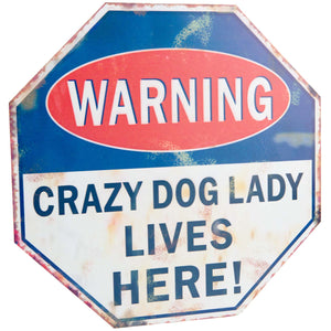 Dog Krazy Gifts - Warning Crazy Dog Lady Lives Here Metal Sign part of the wide range dog themed signs available from DogKrazyGifts.co.uk