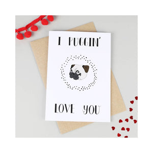 I Puggin Love You, Pug Valentine  Card