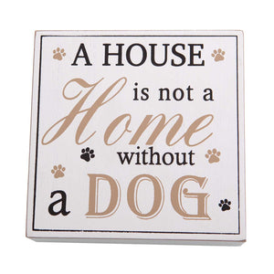 Dog Lover Gifts available at Dog Krazy Gifts – A House Is Not A Home Without A Dog Art Block Sign, Just Part Of Our Collection Of Signs Available At www.dogkrazygifts.co.uk