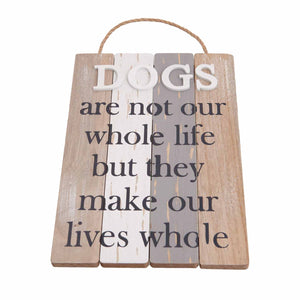Dog Lover Gifts available at Dog Krazy Gifts – Dogs Make Our Lives Whole Boardwalk Sign, Just Part Of Our Collection Of Signs Available At www.dogkrazygifts.co.uk