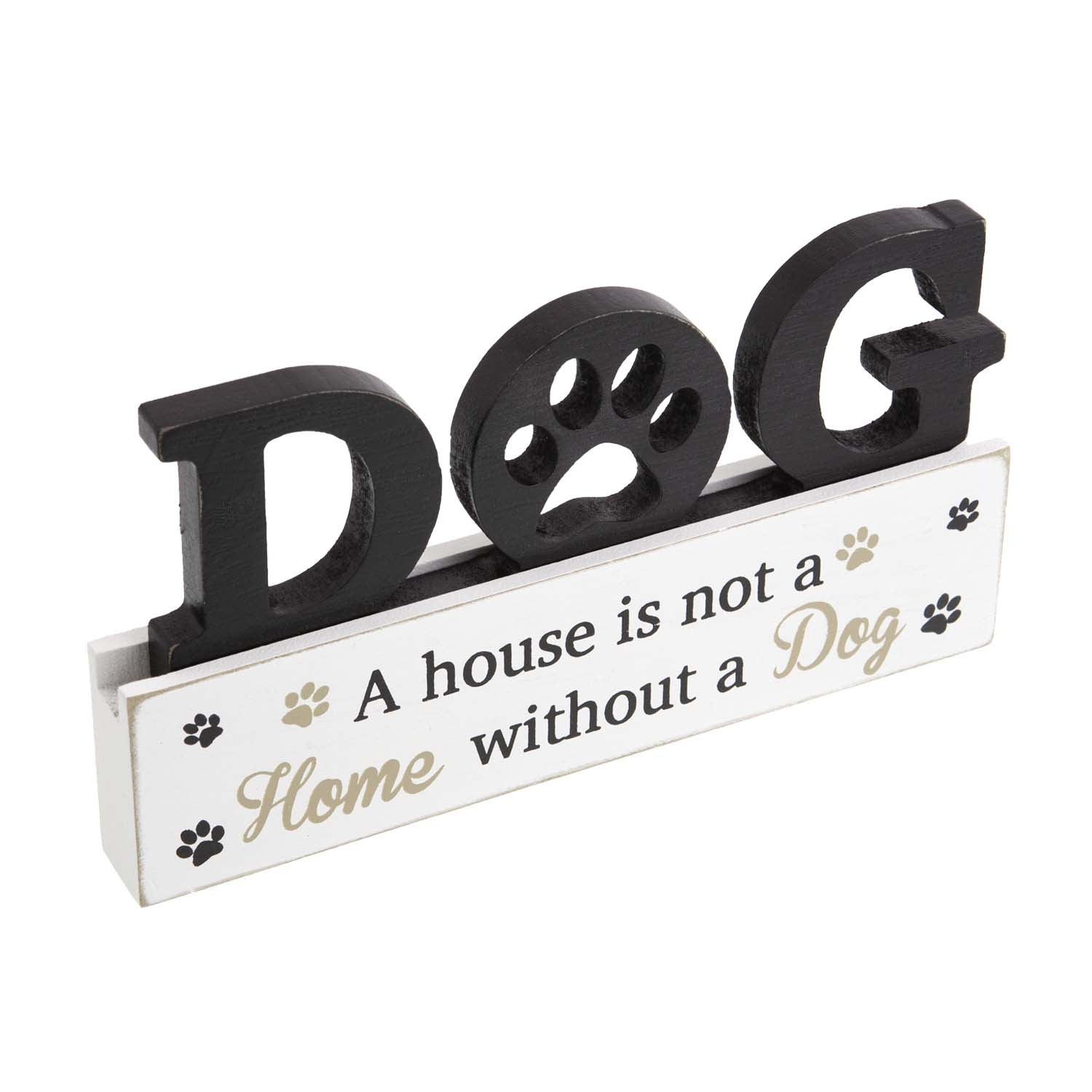 Dog Lover Gifts  – Standing Dog Sign - A house is not a Home without a Dog. Just Part Of Our Collection Of Signs Available At www.dogkrazygifts.co.uk