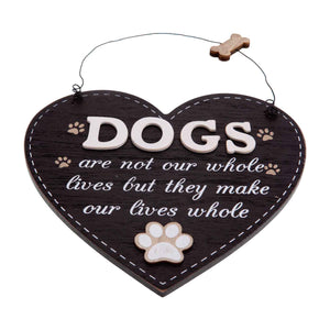 Dog Krazy Gifts - Dogs Make Our Lives Whole - Large Heart, Part Of The Wide Range of Dog Signs available from DogKrazyGifts.co.uk