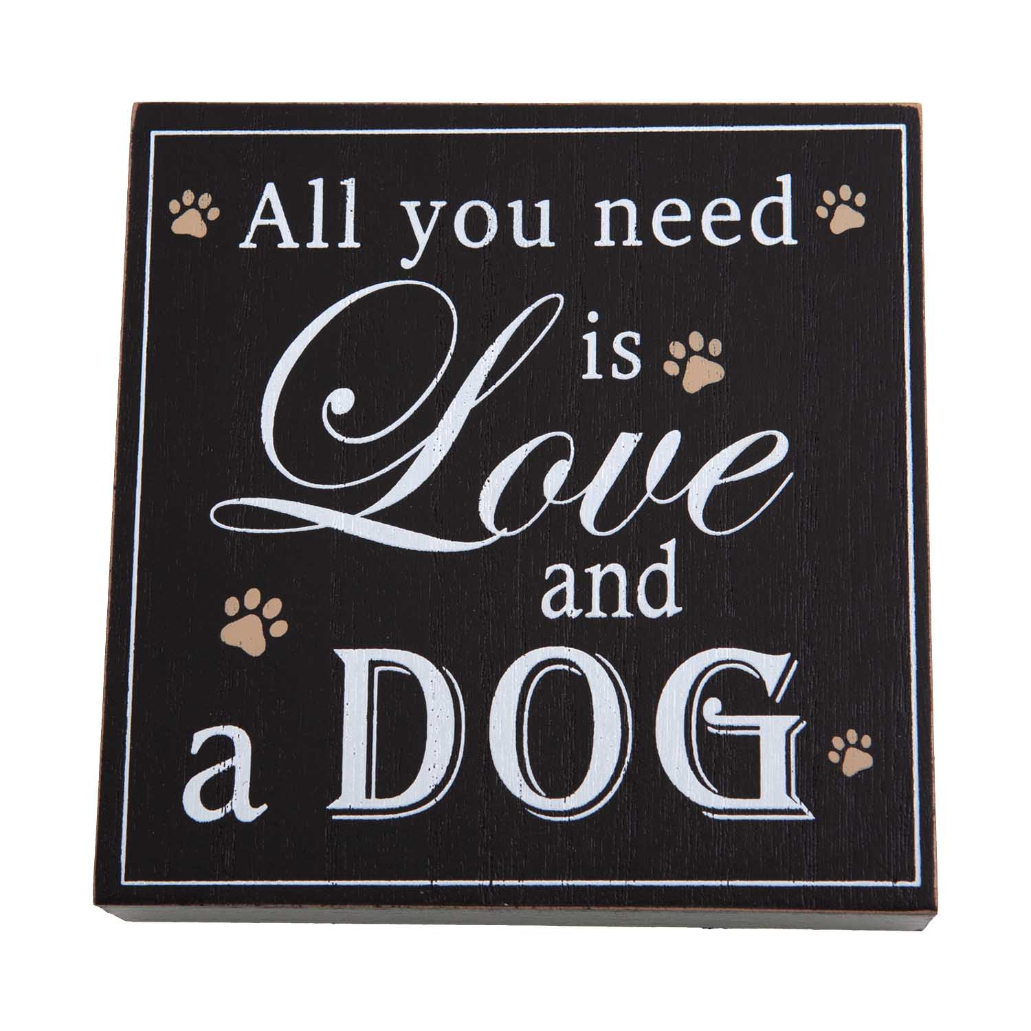 Dog Lover Gifts available at Dog Krazy Gifts – All You Need Is Love And A Dog Art Block Sign, Just Part Of Our Collection Of Signs Available At www.dogkrazygifts.co.uk