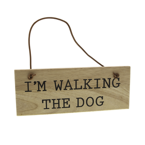 DogKrazy.Gifts - I'm Walking The Dog Wooden Sign.. Tell your family and friends where you and your four legged friend are at.