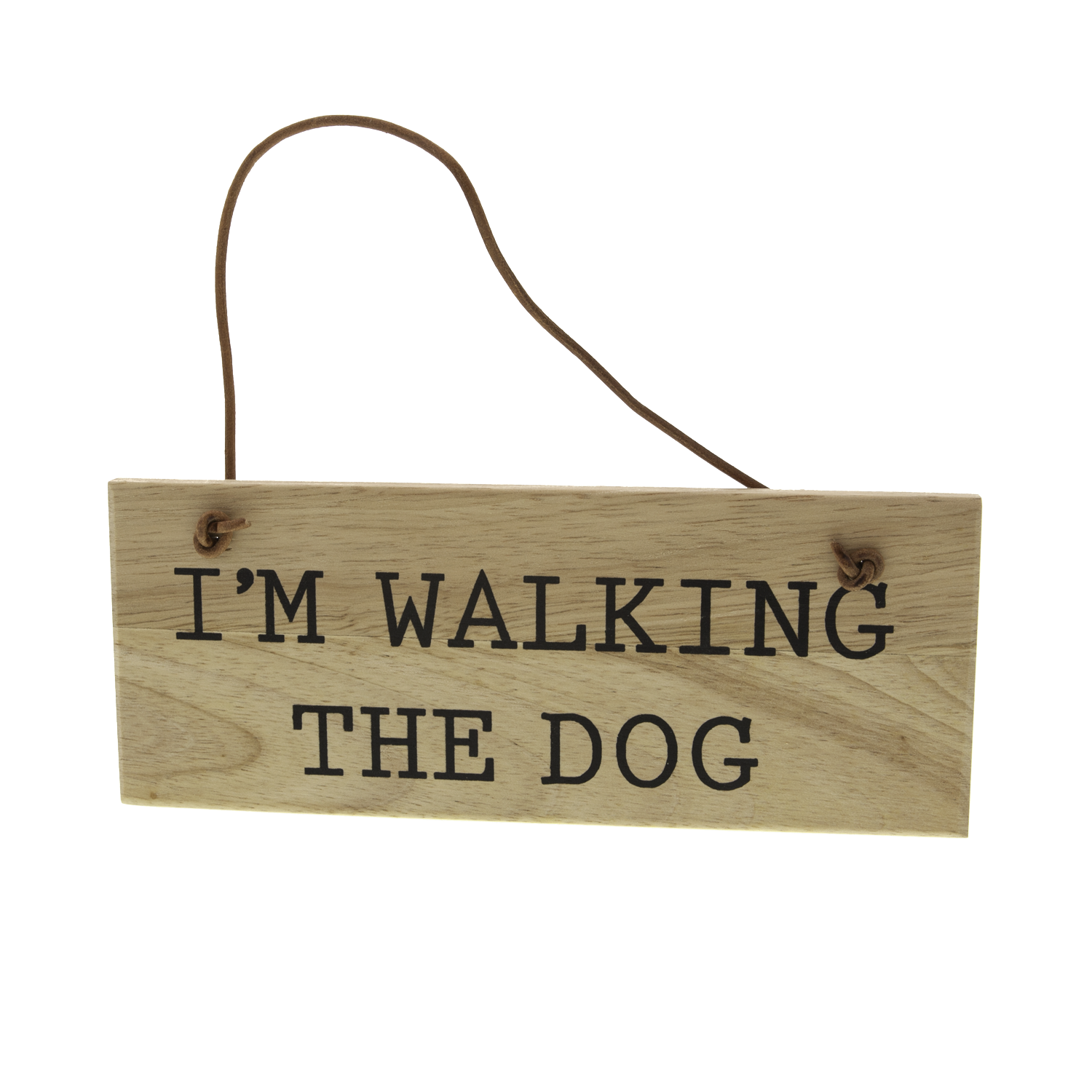DogKrazy.Gifts - I'm Walking The Dog Wooden Sign. Tell your family and friends where you and your four legged friend are at.