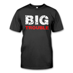 Mens t-shirt 'Big Trouble'