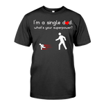 Men Short Sleeve T-Shirt 'I'm a single dad. What's your superpower?'