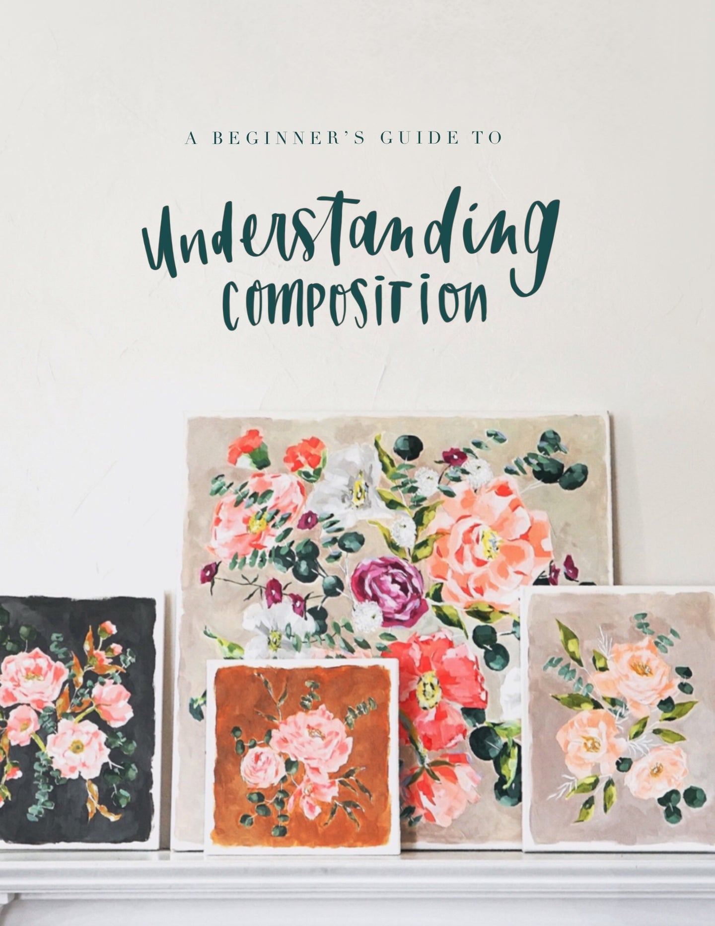 E-Book #3 | A Painter's Guide to Understanding Composition (instant download)