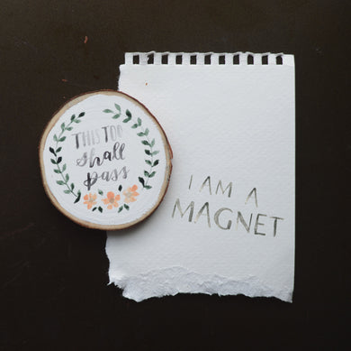 Magnet | This too shall pass