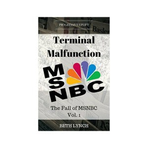 TERMINAL MALFUNCTION: THE FALL OF MSNBC, VOL. 1- IRAQ TO SYRIA