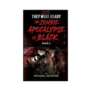 They Were Ready: The Zombie Apocalypse in Black- Book 2