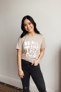 Be All The Things Collage Tee