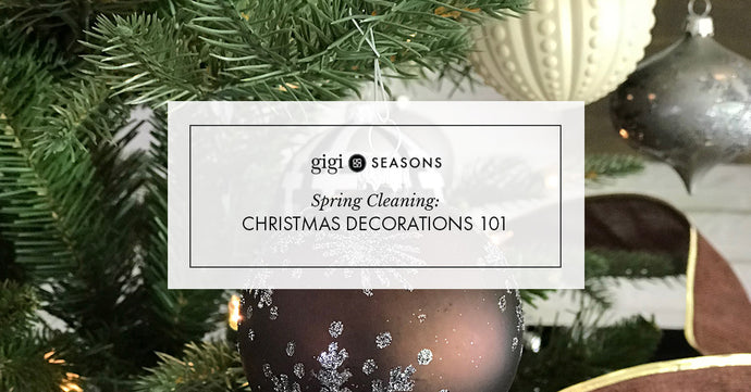 Spring Cleaning: Christmas Decorations 101