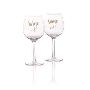 "Set of 2 ""Wine Not?"" Wine Glasses"