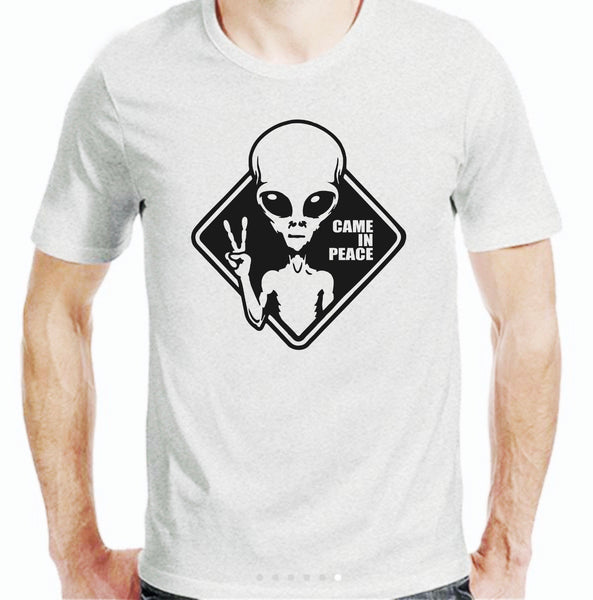 CAME IN PEACE ALIEN T-SHIRT