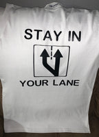 STAY IN YOUR LANE T-SHIRT