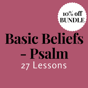 Basic Beliefs through Psalm Bundle