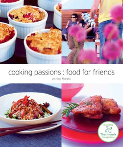 Cooking Passion : Food for Friends (Limited edition autographed version)