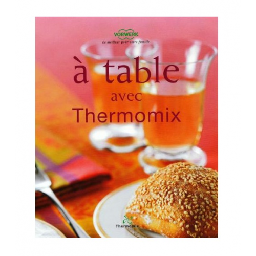 A Table With Thermomix - A TABLE AVEC THERMOMIX
