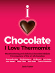 I Love Chocolate I Love Thermomix (2018 Edition)