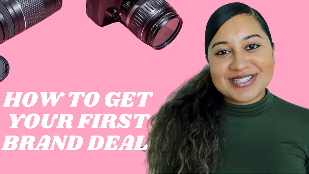 HOW TO GET YOUR FIRST BRAND DEAL AS AN INFLUENCER