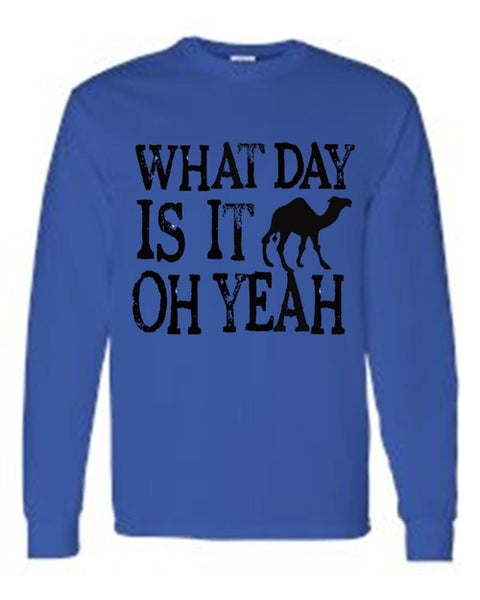 Men's/Unisex What Day Is It? OH YEAH! Hump Day!