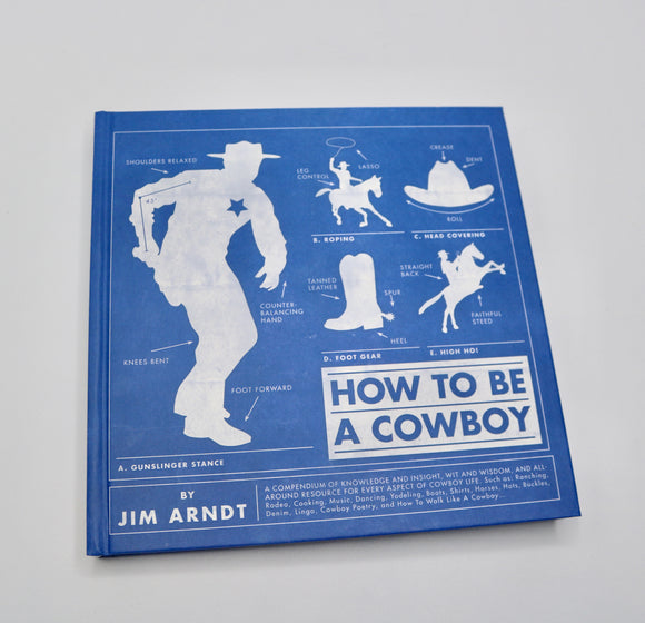 How to be a Cowboy by Jim Arndt