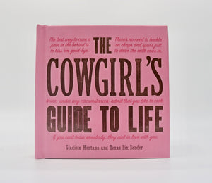 The Cowgirls Guide to Life