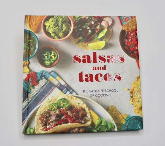 Salsa's and Taco's by The Santa Fe School of Cooking
