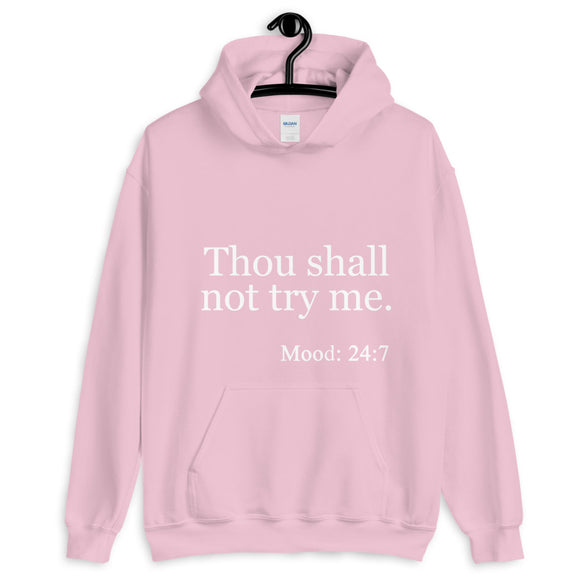 Thou Shall Not Try Me Unisex Hoodie