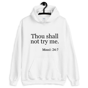 Thou Shall Not Try Me Unisex (White) Hoodie