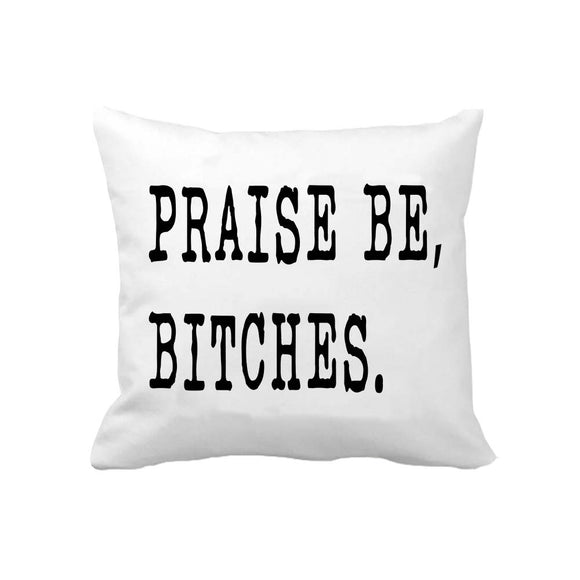 praise-be-bitches-funny-throw-pillow-cover