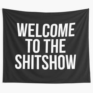 welcome-to-the-shitshow-quote-wall-tapestry