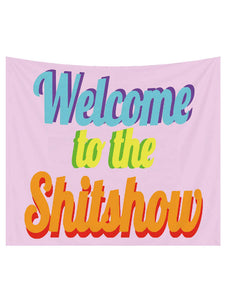 Welcome to the shitshow Quote Wall Tapestry