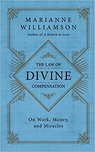 The Law of Divine Compensation: On Work, Money, and Miracles Hardcover
