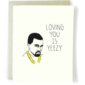 LOVING YOU IS YEEZY CARD